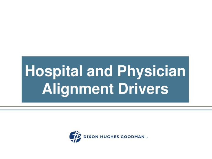 Hospital and Physician Alignment Drivers