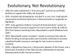 evolutionary not revolutionary