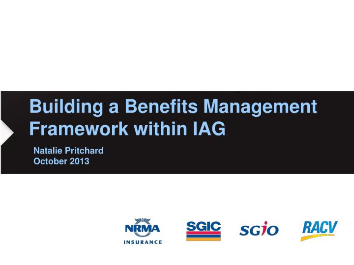 building a benefits management framework within iag n.