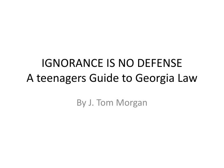 ignorance is no defense a teenagers guide to georgia law n.