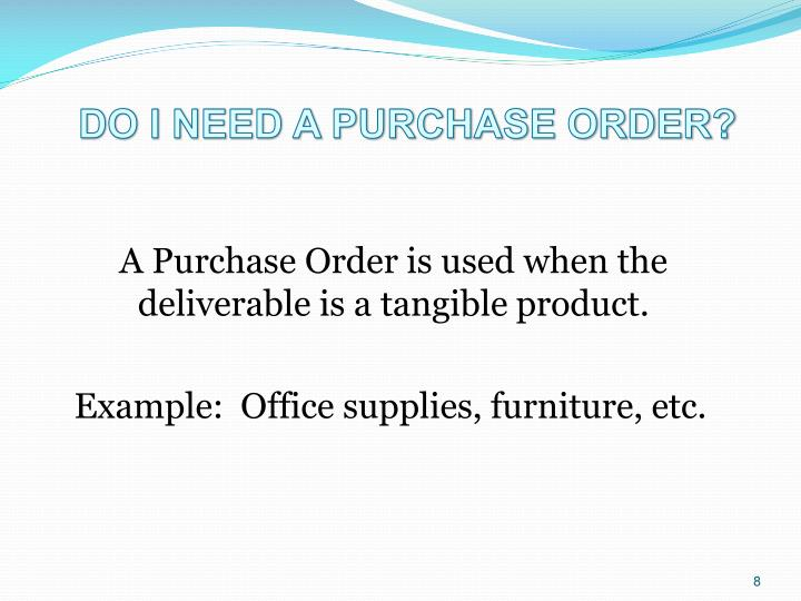 DO I NEED A PURCHASE ORDER?