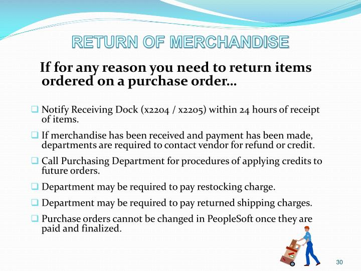 If for any reason you need to return items ordered on a purchase order…