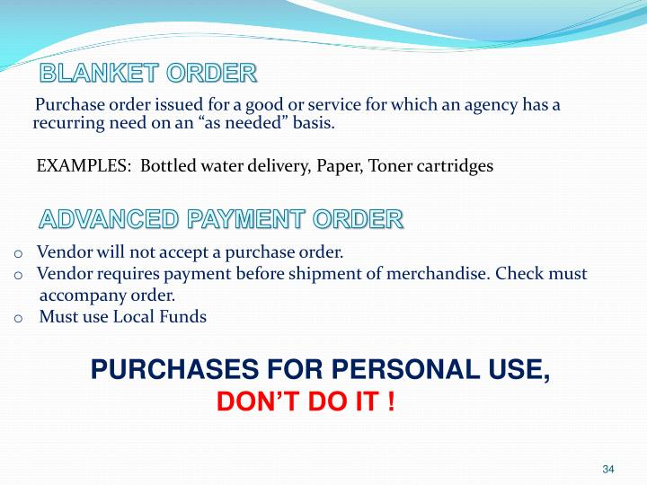 """Purchase order issued for a good or service for which an agency has a recurring need on an """"as needed"""" basis."""