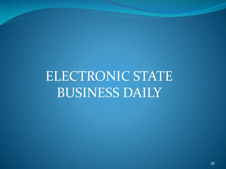 ELECTRONIC STATE BUSINESS DAILY