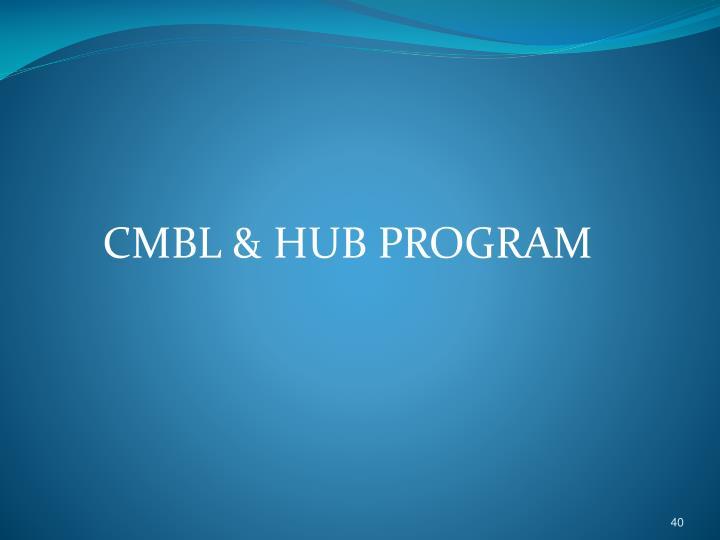 CMBL & HUB PROGRAM