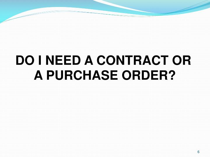 DO I NEED A CONTRACT OR
