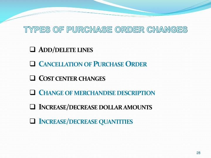 TYPES OF PURCHASE ORDER CHANGES