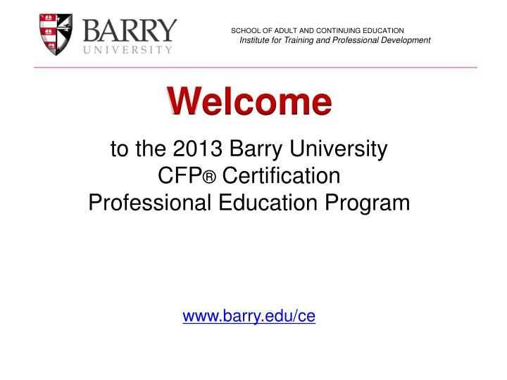 Ppt To The 2013 Barry University Cfp Certification Professional