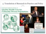 5 translation of research to practice and policy