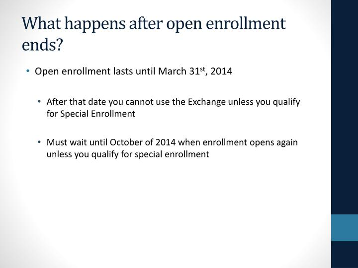 What happens after open enrollment ends?