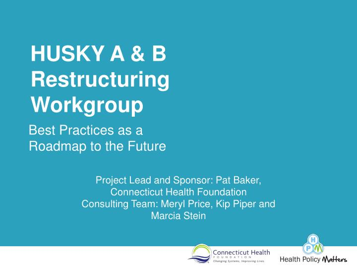 husky a b restructuring workgroup n.