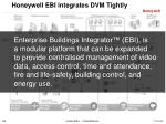 honeywell ebi integrates dvm tightly