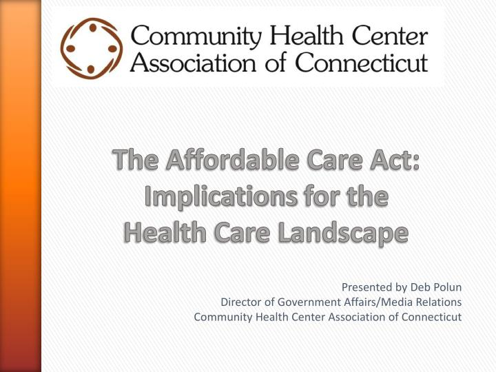 the affordable care act implications for the health care landscape n.