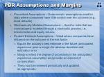 pbr assumptions and margins