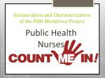 enumeration and characterization of the phn workforce project