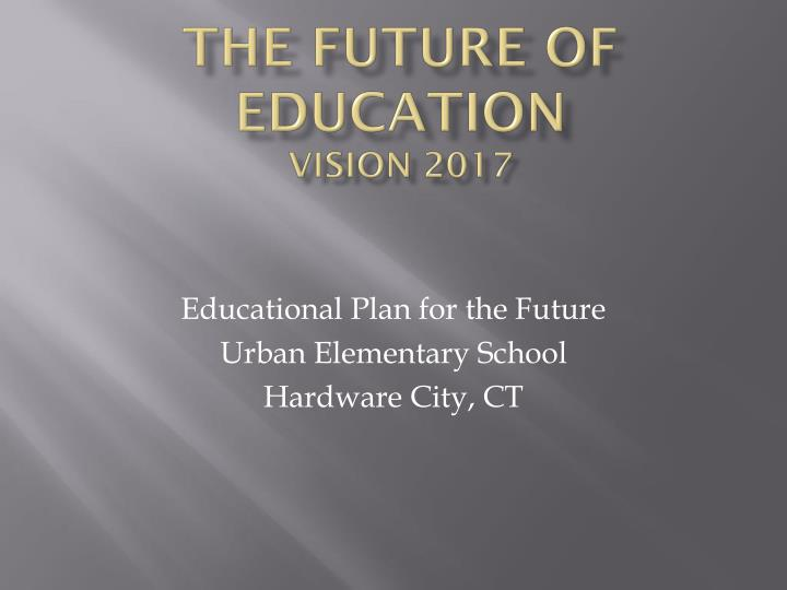 the future of education vision 2017 n.