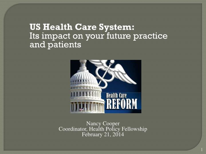 us health care system its impact on your future practice and patients n.
