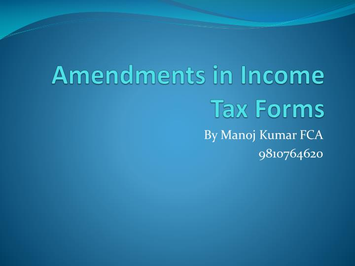 amendments in income tax forms n.