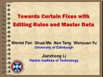 towards certain fixes with editing rules and master data