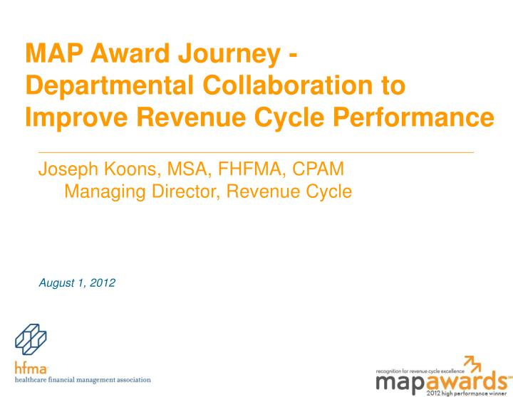 map award journey departmental collaboration to improve revenue cycle performance n.