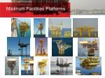 minimum facilities platforms