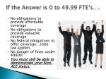 if the answer is 0 to 49 99 fte s