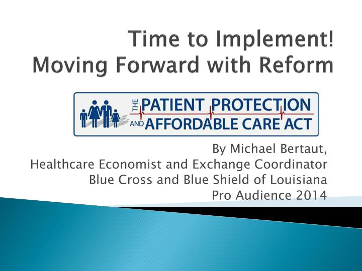 time to implement moving forward with reform n.