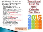 transitional relief for non calendar year plans1