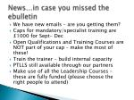 news in case you missed the ebulletin