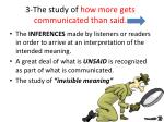 3 the study of how more gets communicated than said