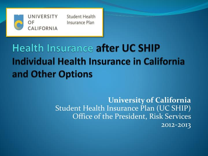 health insurance after uc ship individual health insurance in california and other options n.