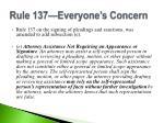 rule 137 everyone s concern