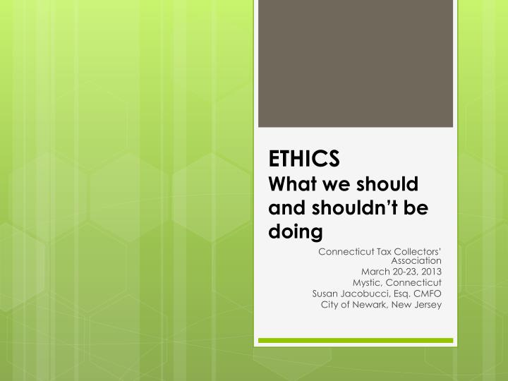 ethics what we should and shouldn t be doing n.