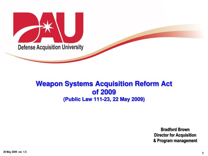 weapon systems acquisition reform act of 2009 public law 111 23 22 may 2009 n.