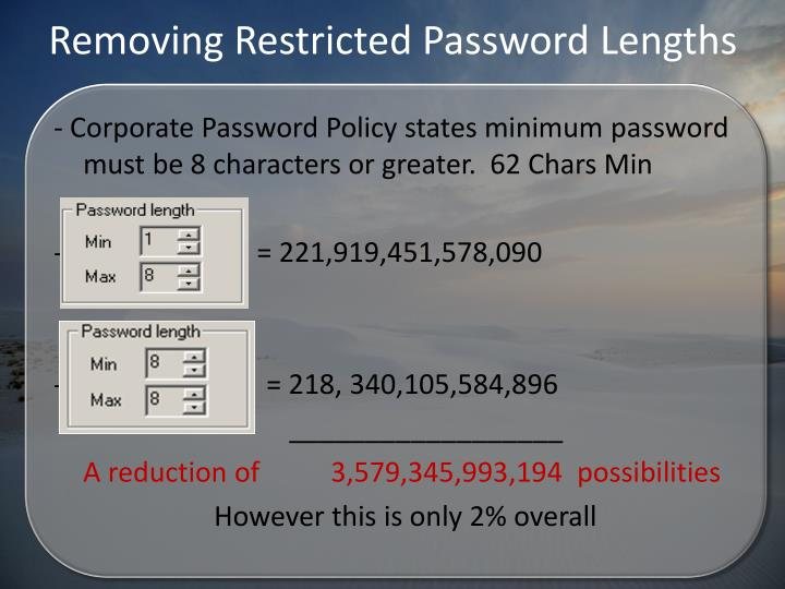 Removing Restricted Password Lengths