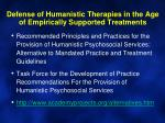 defense of humanistic therapies in the age of empirically supported treatments
