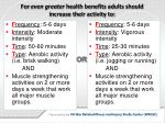 for even greater health benefits adults should increase their activity to