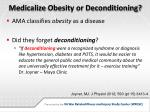 medicalize obesity or deconditioning