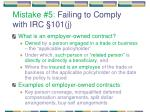 mistake 5 failing to comply with irc 101 j2