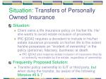 situation transfers of personally owned insurance
