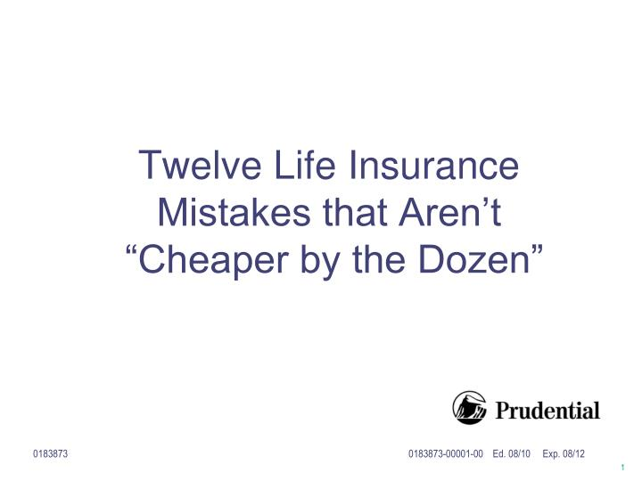 twelve life insurance mistakes that aren t cheaper by the dozen n.