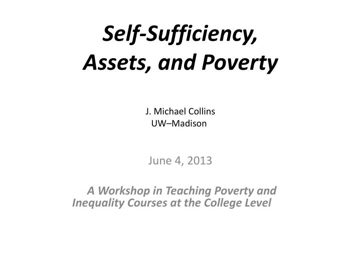 self sufficiency assets and poverty j michael collins uw madison n.
