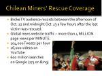 chilean miners rescue coverage