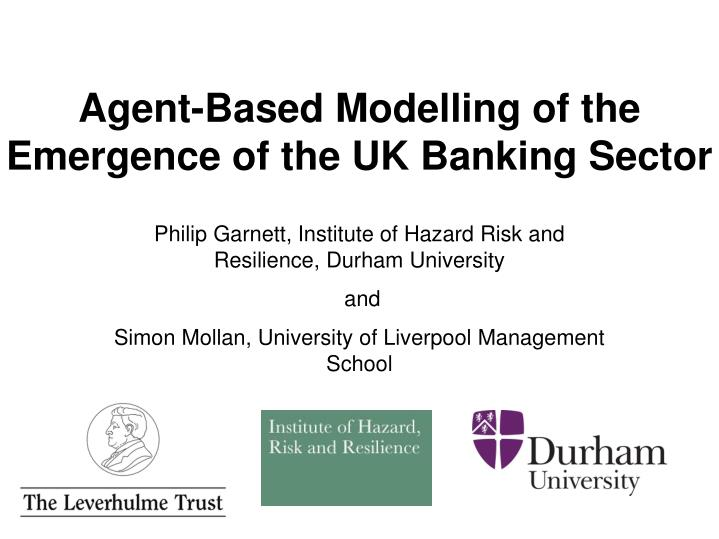 Agent based modelling of the emergence of the uk banking sector