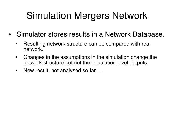 Simulation Mergers Network