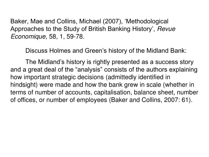 Baker, Mae and Collins, Michael (2007), 'Methodological Approaches to the Study of British Banking History',