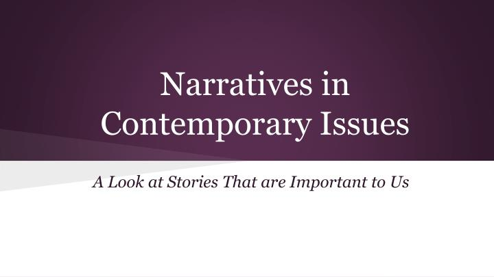 narratives in contemporary issues n.