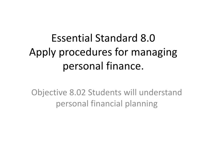 essential standard 8 0 apply procedures for managing personal finance n.