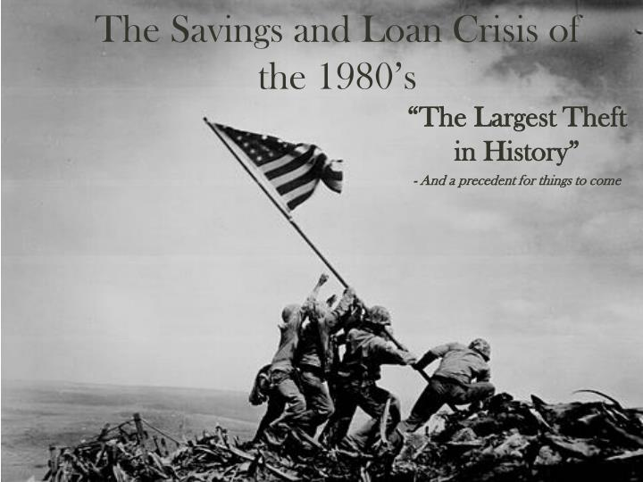 The savings and loan crisis of the 1980 s