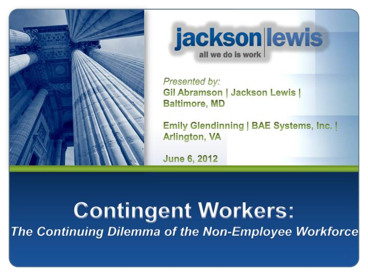 contingent workers the continuing dilemma of the non employee workforce n.